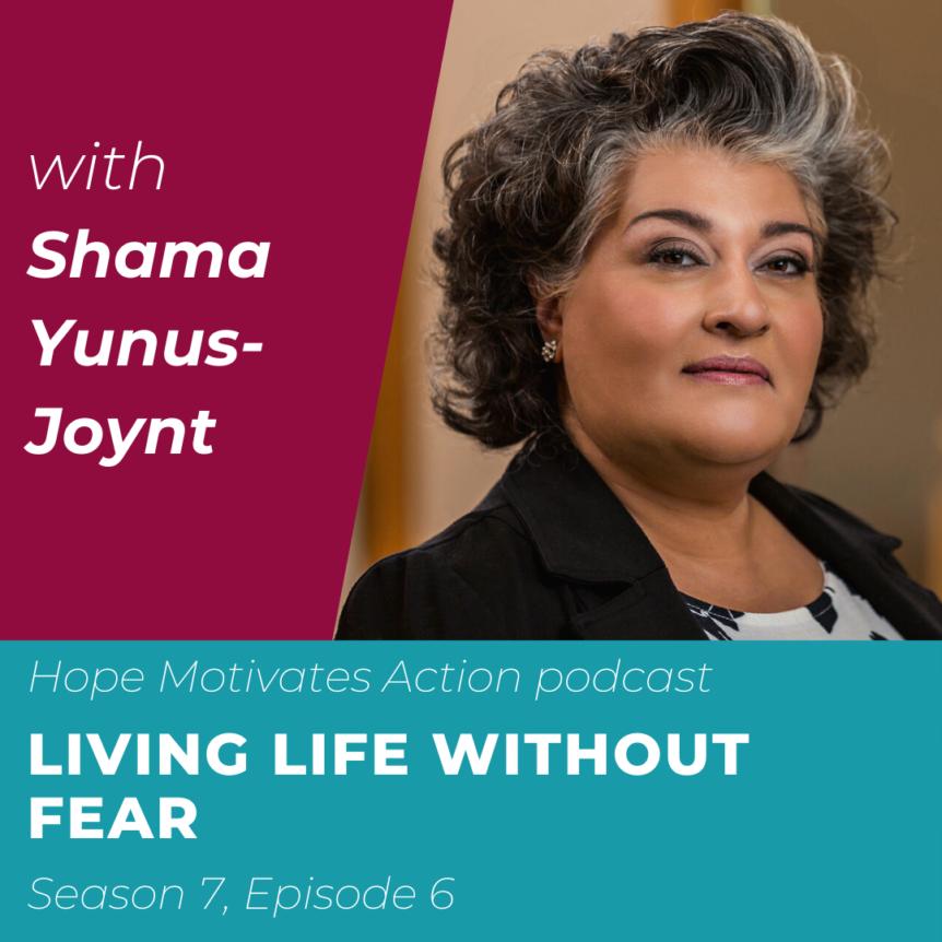 Living Life Without Fear with Shama Yunus-Joynt