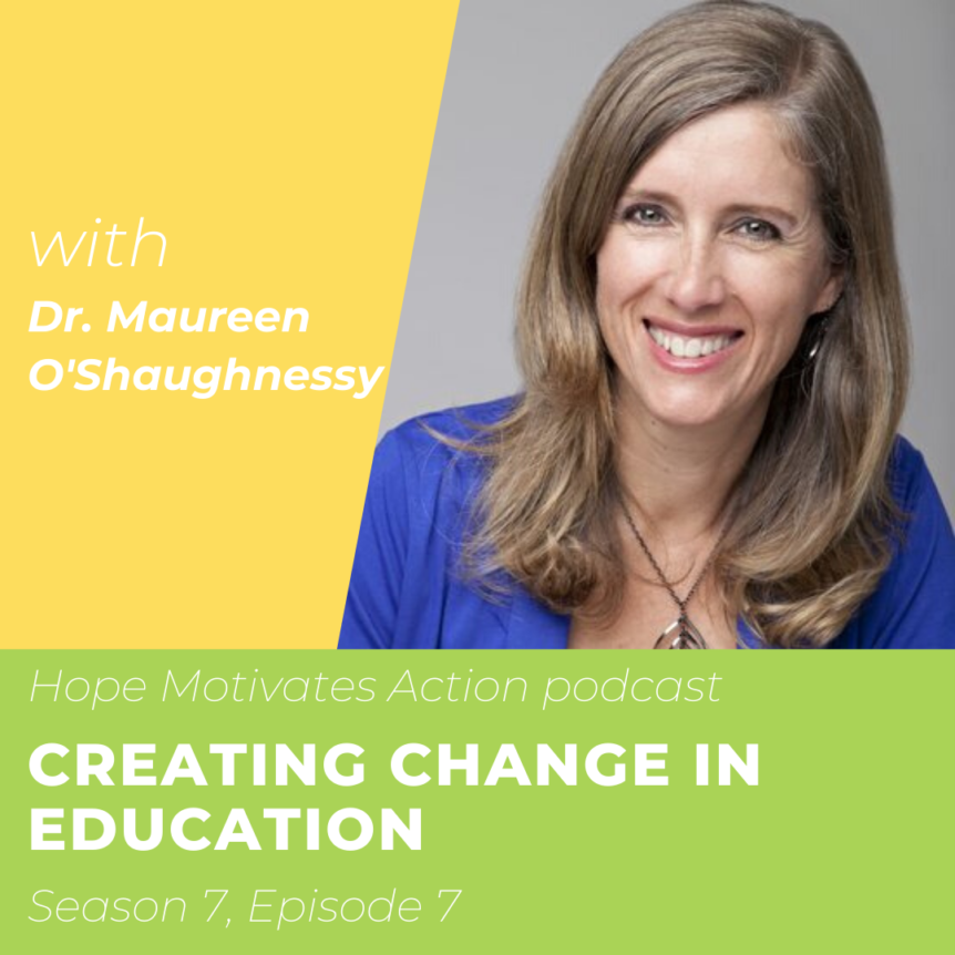 Creating Change in Education with Dr. Maureen O'Shaughnessy