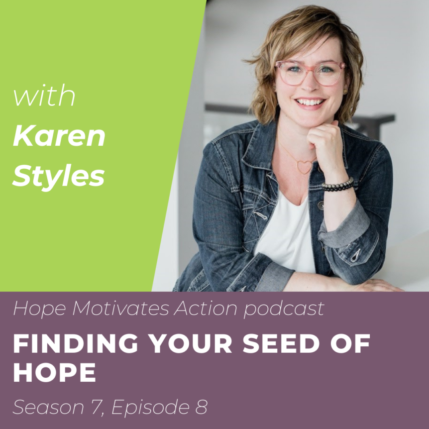 Finding Your Seed of Hope with Karen Styles