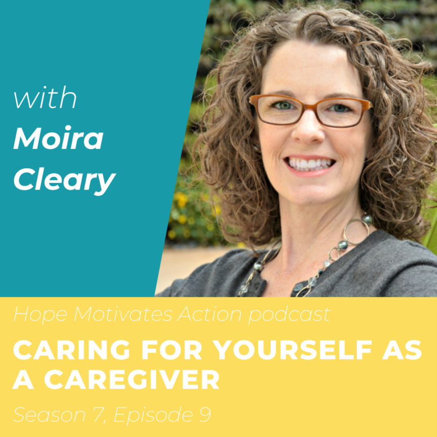 Caring for Yourself as a Caregiver with Moira Cleary